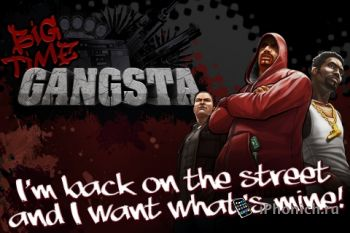 Big Time Gangsta  для iPhone и iPad