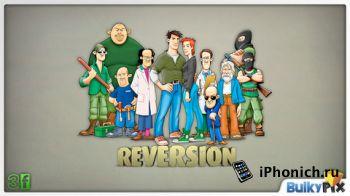 Reversion - The Escape - Зрелая история с харизматическими персонажами